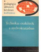Technikai eszközök a nyelvoktatásban - Illés Lajosné