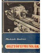 Osztófejmunkák - Makádi András