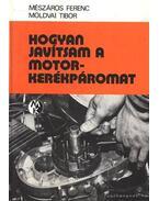 Hogyan javítsam a motorkerékpáromat - Mészáros Ferenc, Moldvai Tibor