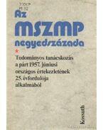 Az MSZMP negyedszázada - Habuda Miklós, Urbán Károly