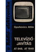 Televízió javítás AT 848, AT 1848 - Gyurkovics Attila