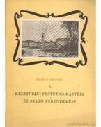 A keszthelyi Festetics kastély és belső berendezése - Péczely Piroska