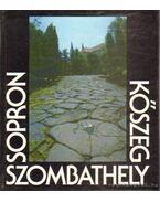 Sopron - Kőszeg - Szombathely - Horváth Éva, Asztalos Zoltán, Diósi Imre