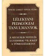 Lélektani-pedagógiai tanulmányok - Vincze László, Vincze Flóra