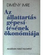Az állattartás gépesítésének ökonómiája - Dimény Imre