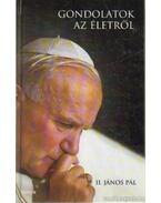 Gondolatok az életről - II. János Pál