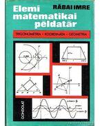 Elemi matematikai példatár - Rábai Imre
