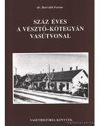 Száz éves a Vésztő-Kötegyán vasútvonal - Horváth Ferenc