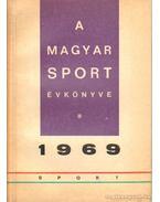 A Magyar Sport Évkönyve 1969 - Antal Zoltán, Boldizsár Józsefné- Pető Béláné