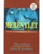 A merénylet - LaHaye, Tim, Jenkins, Jerry B.