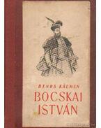 Bocskai István (dedikált) - Benda Kálmán