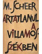 Ártatlanul a villamos székben - Scheer, Maximilian