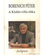 A Kádár-villa titka - Borenich Péter
