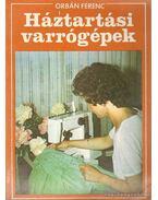 Háztartási varrógépek - Orbán Ferenc