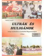 Ultrák és huligánok I. rész - Dr. Szabó László