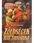 Zöldségek házi tartósítása - Boruzs Jánosné