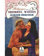 Álmaim hercege - Woods, Sherryl