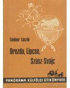 Drezda, Lipcse, Szász-Svájc - Lindner László