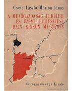 A mezőgazdaság területi és üzemi fejlesztése Bács-Kiskun megyében - Csete László, Márton János