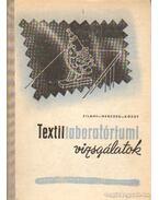 Textillaboratóriumi vizsgálatok - Herczeg Tamás- Kóczy László, Zilahi Márton