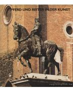 Pferd und Reiter in der Kunst - Artner Tivadar