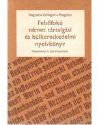 Felsőfokú német társalgási és külkereskedelmi nyelvkönyv - Nagy Sándorné, Csillag Jánosné dr., Pongrácz Judit