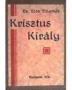 Krisztus király - Dr. Tóth Tihamér