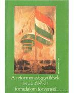 A reformországokgyűlések és az 1848-as forradalom törvényei - Vikol Katalin