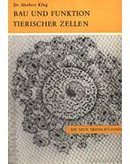 Bau und Funktion Tierischer Zellen - Klug, Herbert dr.