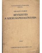 Bevezetés a szexuálpedagógiába - Szilágyi Vilmos