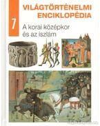 A korai középkor és az iszlám - Eperjessy László (szerk.)