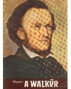 A Walkür - Wagner