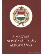 A Magyar Népköztársaság Alkotmánya