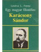Egy magyar filozófus: Karácsony Sándor - Lendvai L. Ferenc