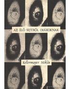 Az élő sejtről diákoknak - Kellermayer Miklós