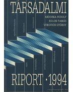 Társadalmi riport 1994. - Andorka Rudolf, Kolosi Tamás, Vukovich György