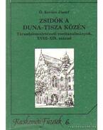 Zsidók a Duna-Tisza közén - Ö. Kovács József