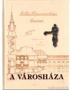 A Városháza - Kovács István, Kruzslicz István Gábor