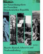 Handbuch der Naturschutzgebiete der Deutschen Demokratischen Republik Band 1. - Több német szerző