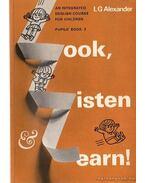 Look, Listen, and Learn! 2 - Nézz, Hallgass és tanulj! - Alexander,L. G.