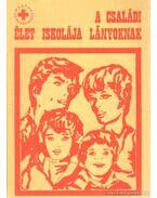 A családi élet iskolája lányoknak - Dr. Székely Lajos, Bogárdi Mihály, Körmendy István