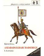 A szabadságharc hadserege I. - A lovasság - Kedves Gyula