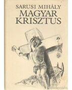 Magyar Krisztus - Sarusi Mihály