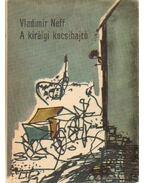 A királyi kocsihajtó - Neff, Vladimír
