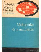 Makarenko és a mai iskola - Illés Lajosné