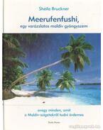 Meerufenfushi, egy varázslatos maldív gyöngyszem - Bruckner, Sheila