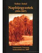 Sobor Antal Naplójegyzetek (2004-2007) - Sobor Antal