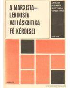 A marxista-leninista valláskritika fő kérdései - Gecse Gusztáv