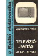 Televíziójavítás - AT 651, AT 1651 - Gyurkovics Attila