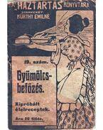 Gyümölcsbefőzés - Kürthy Emilné (szerk.)